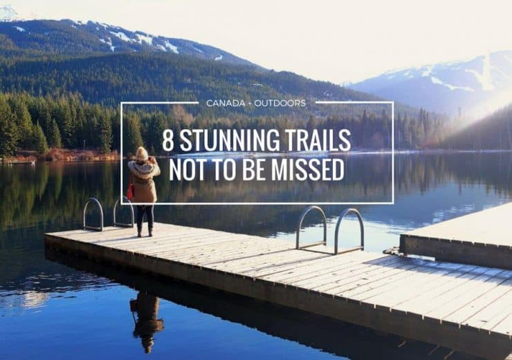 8 Stunning Hiking and Walking Trails in Canada not to be missed