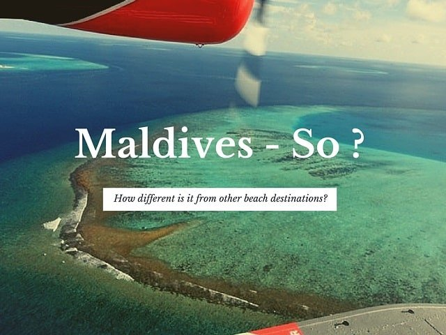Maldives dream destination - whats the big hype about it