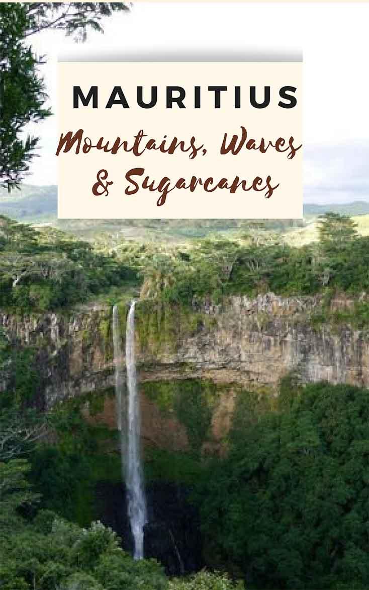 Mauritius -  Mountains, Waves and Sugarcane