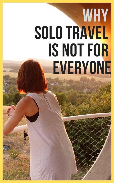 why solo travel is not for everyone should I do a solo travel trip