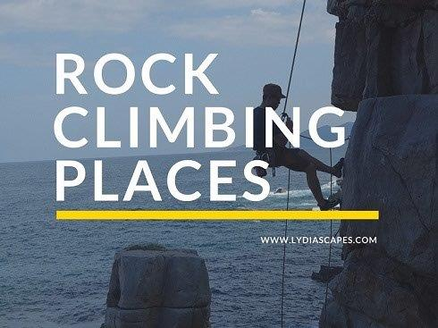 Rock Climbing Places around the world | Lydiascapes Recommendations