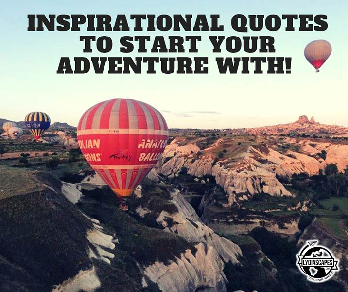 Travel Sayings and Adventure Quotes. Find inspiration in every journey - Cappadocia seen from above