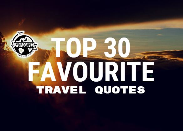 Lydiascapes Top 30 Favourite Travel Quotes | Vacation Quote