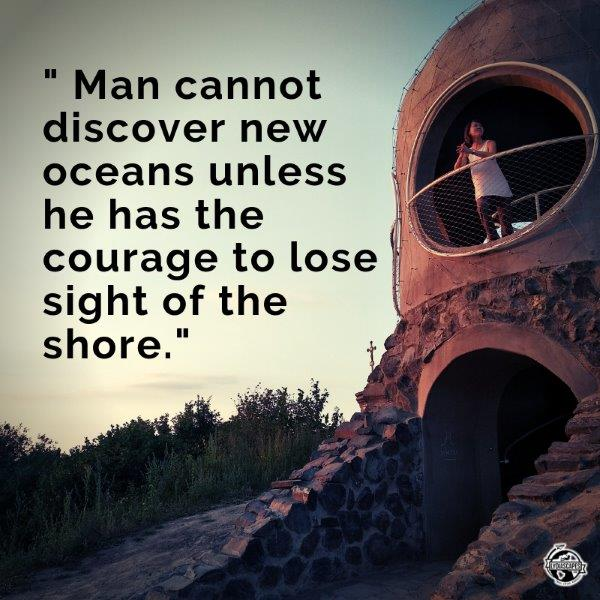 "Lydiascapes Top 30 Favourite Holiday Quote Sayings #10 - Man cannot discover new oceans unless he has the courage to lose sight of the shore. ""  Aristophanes"